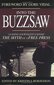 "Cover of ""Into the Buzzsaw: Leading Journ..."