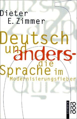Deutsch und anders - die Sprache im Modernisierungsfieber