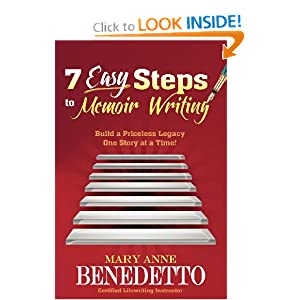 7 Easy Steps to Memoir Writing: Build a Priceless Legacy One Story at a Time!