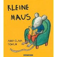 Kleine Maus / Anna-Clara Tidholm