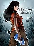 Huntress (A Grace Murphy Novel Book 1)
