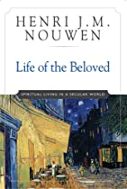 Life of the Beloved - Henri Nouwen