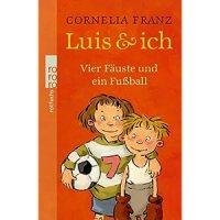 Luis & ich : Vier Fäuste und ein Fußball / Cornelia Franz ; Annette Swoboda
