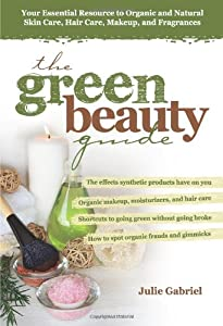 "Cover of ""The Green Beauty Guide: Your Es..."
