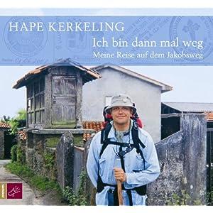 Ich bin dann mal weg. 6 CDs: Meine Reise auf dem Jakobsweg