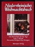 Niederrheinisches Weihnachtsbuch. Ein Hausschatz für die Zeit vom 1. Advent bis zu den Heiligen Drei Königen