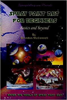 Spray Paint Art for Beginners: Brandon McConnell: Amazon ...