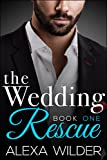 The Wedding Rescue, Book One (An Alpha Billionaire Club BBW Romance)