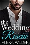 The Wedding Rescue, Book One (An Alpha Billionaire Club BBW Romance)