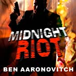 Midnight Riot: Peter Grant, Book 1 | Ben Aaronovitch