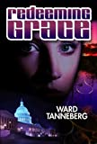 Redeeming Grace: Murder at 1600 Pennsylvania Avenue (Thriller & Suspense, Political Intrigue)