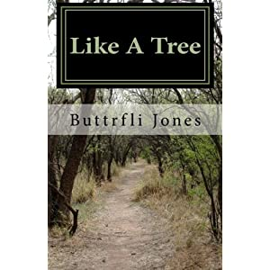 Read and buy Alyson-Buttrfli-Jones-new-book-Like-a-Tree-at-amazon-dot-com