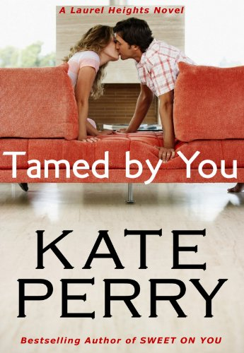 Tamed By You (A Laurel Heights Novel)