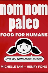 Nom Nom Paleo: Food for Humans