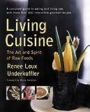 Living Cuisine: The Art of Spirit of Raw Foods: The Art and Spirit of Raw Foods (Avery Health Guides)