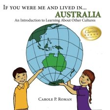 If you were me and lived in... Australia: A Child's Introduction to Cultures around the World (Volume 8) by Carole P. Roman| wearewordnerds.com
