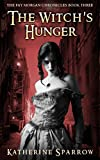 The Witch's Hunger (The Fay Morgan Chronicles Book 3)
