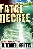 Fatal Decree (Matt Royal Mystery)
