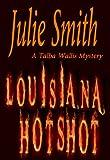 Louisiana Hotshot: A Humorous New Orleans Murder Mystery; Talba Wallis #1 (The Talba Wallis PI Series)