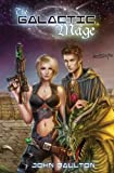 The Galactic Mage (The Galactic Mage Series Book 1)