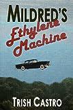 Mildred's Ethylene Machine
