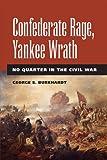 Confederate Rage, Yankee Wrath: No Quarter in the Civil War