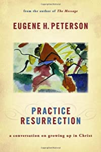 """Cover of """"Practice Resurrection: A Conver..."""