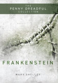 Frankenstein: The Penny Dreadful Collection by Mary Shelley| wearewordnerds.com