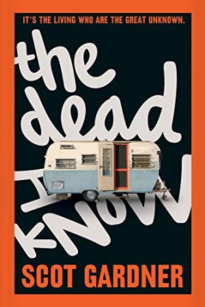 The Dead I Know by Scot Gardner | Featured Book of the Day | wearewordnerds.com