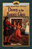 Down to the Bonny Glen (Martha Years)
