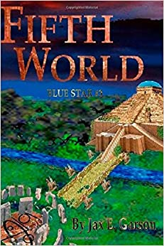 Fifth World (Blue Star) (Volume 3): Jax E. Garson: 9781492809678: Amazon.com: Books