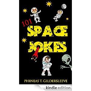 101 Space Jokes For Kids eBook: Phineas T. Gildersleeve ...