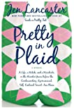 Pretty in Plaid: A Life, a Witch, and a Wardrobe, or, the Wonder Years Before the Condescending, Egomanical, Self-Centered Smart Ass Phase