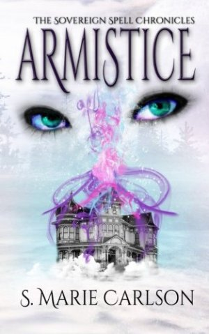 Armistice (The Sovereign Spell Chronicles) (Volume 1) by S. Marie Carlson | Featured Book of the Day | wearewordnerds.com