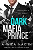 Dark Mafia Prince: A Dangerous Royals romance