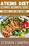 Atkins Diet / Low Carb Diet - The Ultimate Quickstart Guide: The Healthy Way To Lose Weight (Life Changing Diets Book 1)
