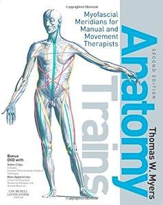 "Cover of ""Anatomy Trains: Myofascial Meri..."