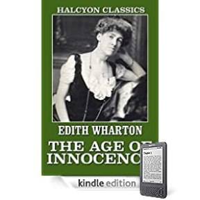 The Age of Innocence and Other Works by Edith Wharton (Halcyon Classics)