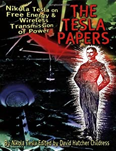 "Cover of ""The Tesla Papers: Nikola Tesla ..."