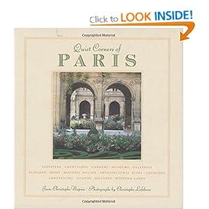 Quiet Corners of Paris: Unexpected Hideaways, Secret Courtyards, Hidden Gardens