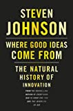 Image of Where Good Ideas Come From: The Natural History of Innovation