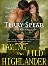 Taming the Wild Highlander (The Hig...