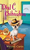 Dial C for Chihuahua (Barking Detective Mysteries Book 1)
