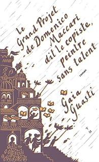 Le grand projet de Domenico Maccari dit le Copiste, peintre sans talent par Guasti