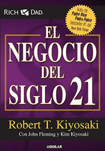 El negocio del siglo XXI de Robert T. Kiyosaki