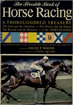The Fireside Book of Horse Racing: A Throughbred Treasury ...