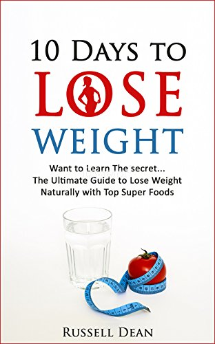 Weight Loss: 10 Days to Lose Weight Your Ultimate Guide With Recipes: weight loss, lose weight, lose weight fast, weight loss books, weight loss motivation, ... stress, lose weight with recipes, diet)