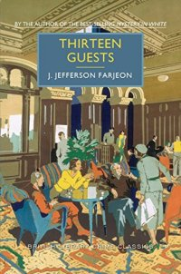 Thirteen Guests: A British Library Crime Classic (British Library Crime Classics)