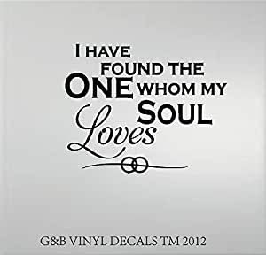 Download I HAVE FOUND THE ONE WHOM MY SOUL LOVES VINYL DECAL HOME ...