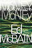 Money, Money, Money: A Novel of the 87th Precinct (87th Precinct Mysteries Book 51)